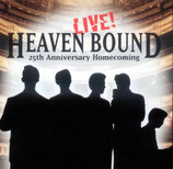 Heaven Bound - Live 25th Anniversary Homecoming -