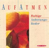 Aufatmen : Ruhige Anbetungslieder (Anja Lehmann, Stephanie Klein, u.a.