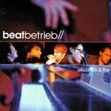 Beatbetrieb - akustisch & live