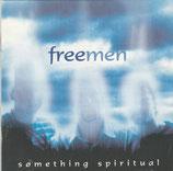 Freemen - Something Spiritual