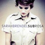 Sarah Brendel - Subrosa