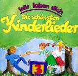 Wir loben dich - Die schönsten Kinderlieder 3