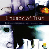 Liturgy of Time - Original Interpretations of Ageless Hymns (Mal Pope, Julie Costello, David Fitzgerald, Joanne Hogg, Adrian Snell, Caroline Bennett, Martyn Joseph, Tony Scott)