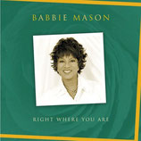 Babbie Mason - Right Where You Are