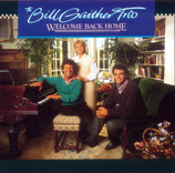 Bill Gaither Trio - Welcome Back Home