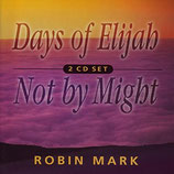 Mark Robin - Days Of Elijah / Not By Might (2-CD)
