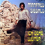 Manfred Siebald - Ich gehe weiter