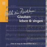 Welch ein Reichtum: Glauben leben & singen (Chöre & Songs für Männerchöre Vol.4)