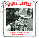 Jimmy Lawton - Save Your Heart For Me / Don't Look So Sad