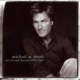 Michael W.Smith - The Second Decade 1993-2003