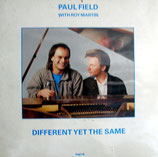 Paul Field & Roy Martin - Different Yet The Same