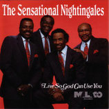The Sensational Nightingales - Live So God Can Use You