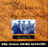 James Blackwood & The Light Crust Doughboys - The Texas Swing Sessions