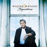 Wayne Watson - Signatures
