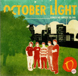 OCTOBER LIGHT - Songs We Wrote So Far