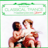 CLASSICAL TRANCE - masterpieces Heaven (The Greatest Hits)