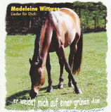 Madeleine Wittwer - Lieder für Dich ... er weidet mich auf einer grünen Aue..