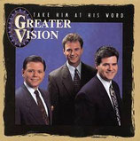 Greater Vision - Take Him At His Word
