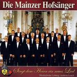 Die Mainzer Hofsänger - Singet dem Herrn ein neues Lied