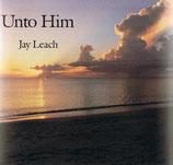 Jay Leach - Unto Him (Guitar Instrumental)