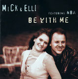 Mick & Elli - Be With Me