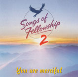 Songs of Fellwoship 2 - You are merciful (Kingsway)