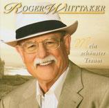 Roger Whittaker - Mein schönster Traum