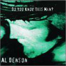 Al Denson - Do You Know This Man