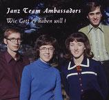 Janz Team Ambassadors - Wie Gott es haben will