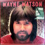 Wayne Watson - Man In The Middle