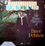 Dave Pohlson - Something Beautiful (SHILOH/JIM Records)