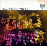 DJ TONY FOXX - In God We Trust