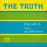 The Truth - Eben sah ich
