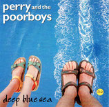 PERRY AND THE POOR BOYS - Deep Blue Sea