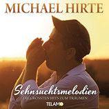 Michael Hirte - Sehnsuchtsmelodien ; Die grössten Hits zum Träumen (CD im Slim digipack)