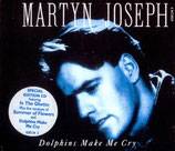 Martyn Joseph - Dolphins Make Me Cry