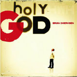 Brian Doerksen - Holy God