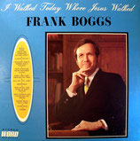 Frank Boggs - I walked today where Jesus walked