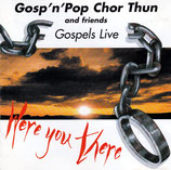 Gosp'n'Pop Chor Thun and Friends - Gospel Live : Were you there
