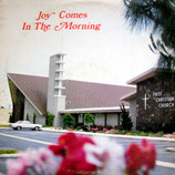 First Christian Church Adult Choir / New Life Choir / Crusader Choir / Mustard Seed Faith Choir : Joy Comes In The Morning