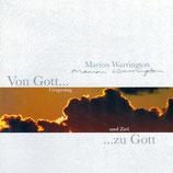 Marion Warrington - Von Gott ... zu Gott (Ursprung und Ziel)