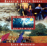 Barry & Batya Segal - Be Not Silent Day Or Night