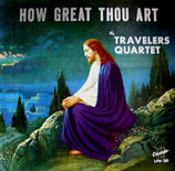 Travelers Quartet - How great Thou art