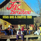 Fox Brothers - Jesus Was A Country Boy