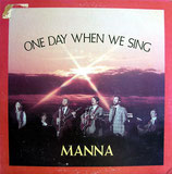 Manna - One Day when we sing