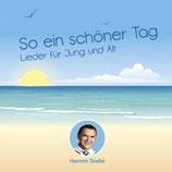 Heinrich Stiefel - So ein schöner Tag