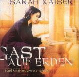 Sarah Kaiser - Gast auf Erden (Paul Gerhardt neu entdeckt)