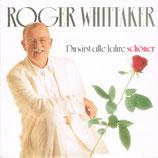 Roger Whittaker - Du wirst alle Jahre schöner