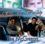 The McGregors - Free To Worship
