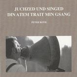 Peter Roth / Ökumensicher Singkreis Halden-Rehetobel - Juchzed und singed din Atem trait min Gsang